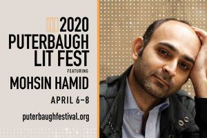 2020 Puterbaugh Lit Fest featuring Mohsin Hamid. April 6 through the 8th